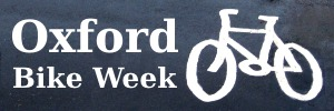 Oxford Bike Week   14 – 22 June 2014